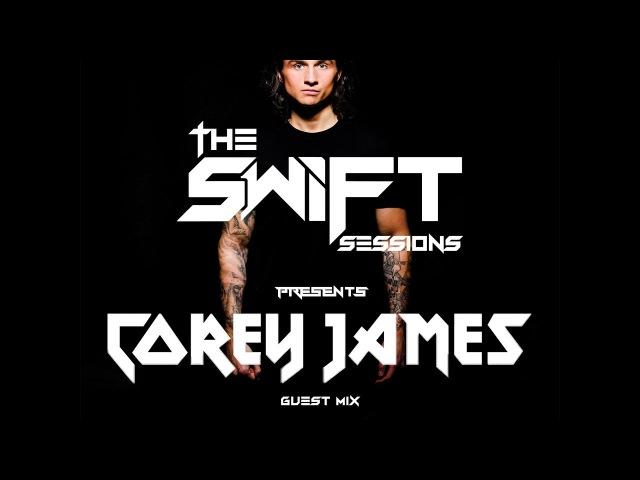 Corey James - Swift Sessions Guest Mix
