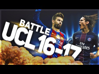 UCL 2016-17 BATTLE • PSG vs Barcelona • 14 Feb 2017