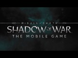 Middle-earth Shadow of War Mobile Announce Trailer
