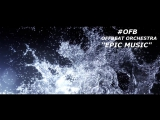 OFB aka Offbeat Orchestra - Epic Music (Teaser)