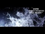 OFB aka Offbeat Orchestra - Epic Music (Teaser)
