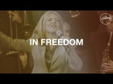 In Freedom - Hillsong Worship
