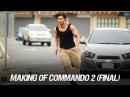 Making of Commando 2 Final