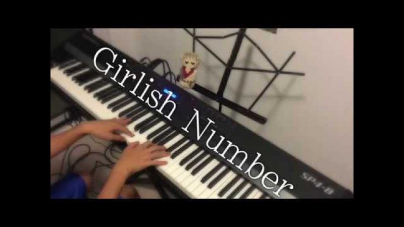 Girlish Number - Watashi ni Tarinaimono - Piano