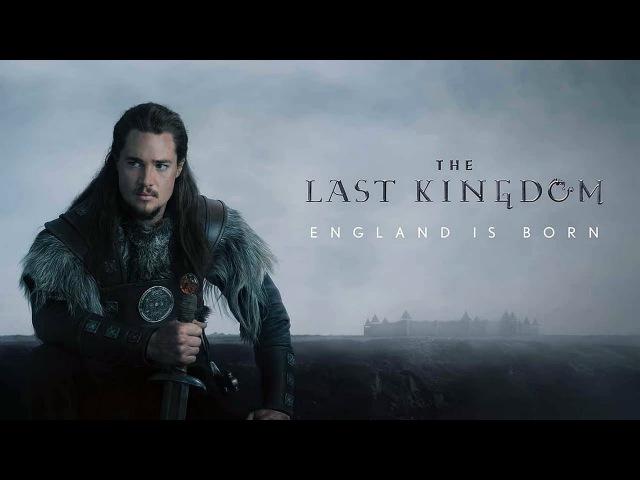 Последнее Королевство. England is Born.