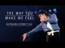 THE WAY YOU MAKE ME FEEL (SWG Extended Street Mix) - MICHAEL JACKSON (Bad)