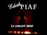 Edith Piaf - Le concert Ideal  Эдит Пиаф - Идеальный концерт