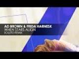Ad Brown &amp Frida Harnesk - When Stars Align (Sollito Remix)