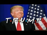 Trump Friends (FRIENDS parody)