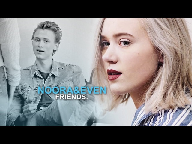 Noora/even | tell me we weren't just friends