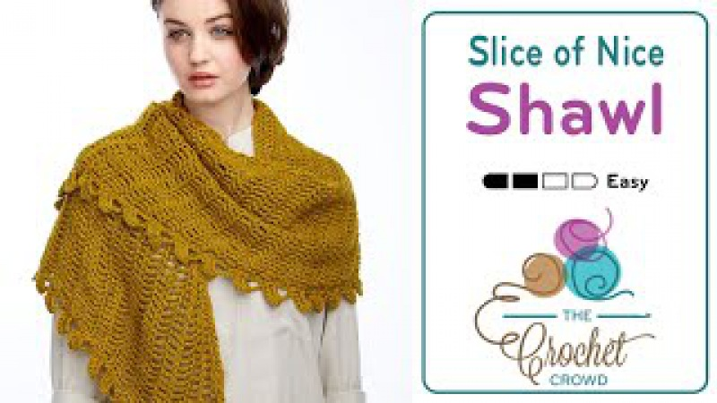 How to Crochet A Shawl: Slice of Nice Shawl