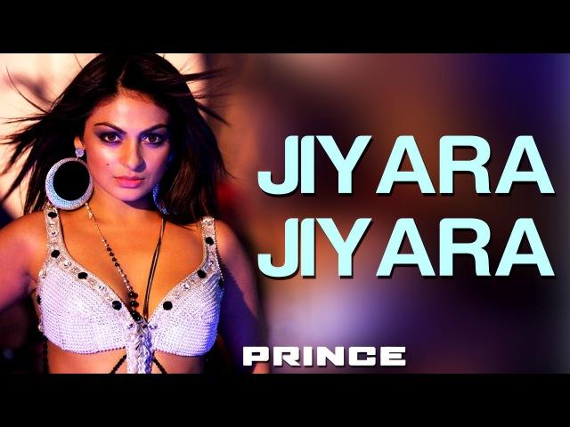 Jiyara Jiyara - Prince   Hindi Dance Songs   Neeru Bajwa, Vivek Oberoi   Alisha Chinai, Hard Kaur