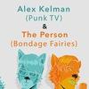 26.05 The Person|Bondage Fairies + Alex Kelman
