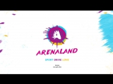 Arenaland – Ареналенд - фестиваль актуальных развлечений города