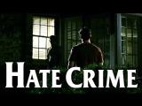 Hate Crime / Преступление на почве ненависти - 2005