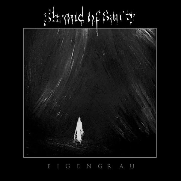 Shroud Of Sanity - Eigengrau (2017)