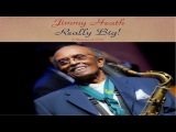 Jimmy Heath Ft. Tommy Flanagan Cannonball Adderley Clark Terry - Really Big! - Remastered 2016