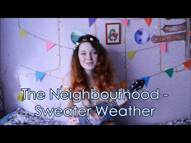 The Neighbourhood – Sweater Weather разбор на укулеле cover
