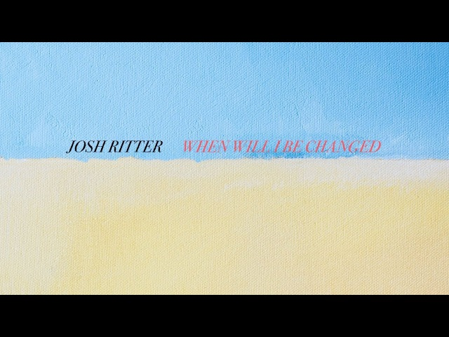 Josh Ritter - When Will I Be Changed (feat. Bob Weir) [Official Lyric Video]