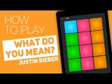 How to play WHAT DO YOU MEAN (Justin Bieber) - SUPER PADS -  Sense Kit