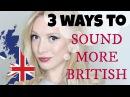 3 Ways to Sound More British | Pronunciation Lesson Spon