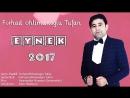 Ferhad Ehlimanoglu - Eynek 2017 (Ekskluziv)