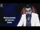 Shohjahon Jo'rayev - Zebo   Шохжахон Жураев - Зебо