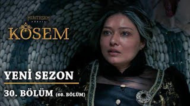 Muhteşem Yüzyıl Kösem - Yeni Sezon 30.Bölüm (60.Bölüm) FİNAL