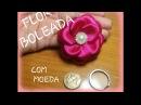 FLOR BOLEADA COM MOEDA