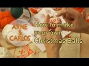 How to make your own Christmas Balls - by ARNE CARLOS