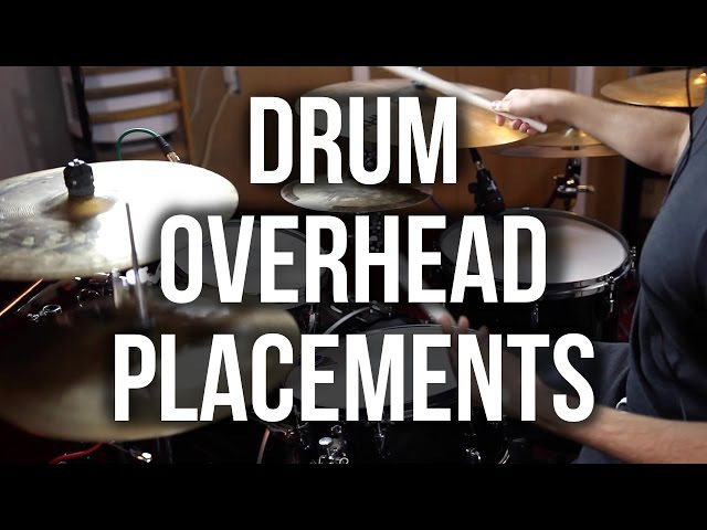 Drum Overhead Mic Placements