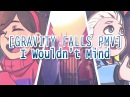 Gravity Falls PMV - I Wouldnt Mind