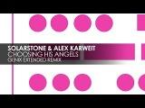 Solarstone &amp Alex Karweit - Choosing His Angels (Genix Extended Remix) Teaser