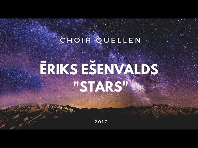 Ēriks Ešenvalds - Stars, choir Quellen