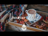 IndiePopFolk Compilation - November 2017 (1-Hour Playlist)