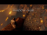Middle-earth: Shadow of War - Official Cinematic Story Trailer
