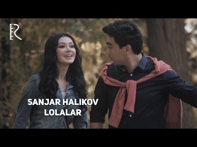 SANJAR HALIKOV LOLALAR MP3 СКАЧАТЬ БЕСПЛАТНО