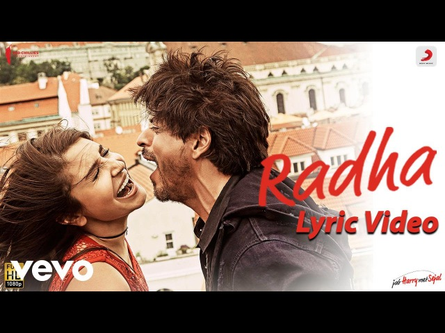 Radha - Official Lyric Video |Shah Rukh |Anushka |Pritam |Imtiaz |Jab Harry Met Sejal