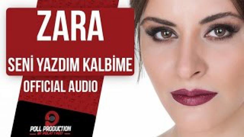 ZARA - SENİ YAZDIM KALBİME ( OFFICIAL AUDIO )