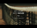 OFF-COURT with Novak SET2