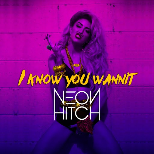 Neon Hitch альбом I Know You Wannit