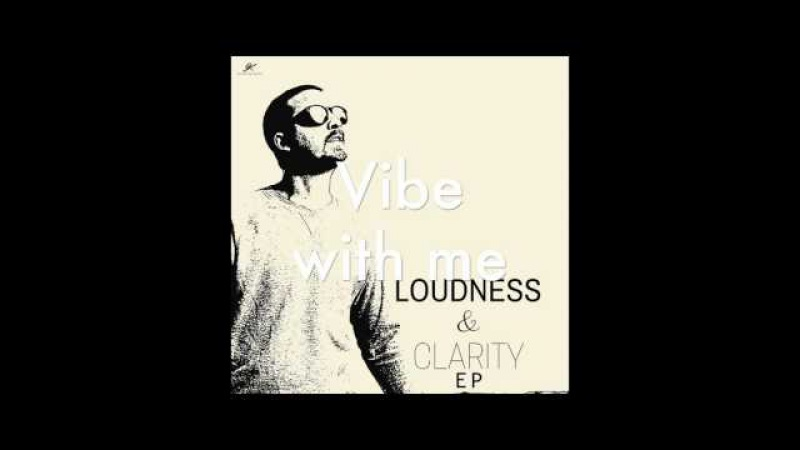 Vibe With Me (Loudness Clarity EP) by Joakim Karud (Official)