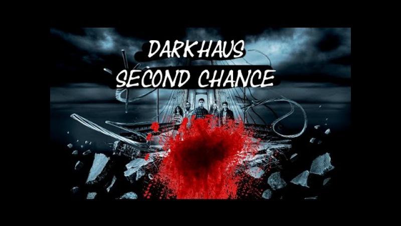 DARKHAUS - Second Chance (NEW TRACK 2016) Musicvideo by Schock TV lyrics