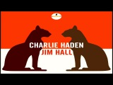 Charlie Haden - Charlie Haden &amp Jim Hall ( Full Album )