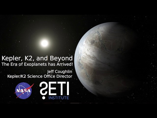 Kepler The Era of Exoplanets Has Arrived - Jeff Coughlin Geert Barentsen (SETI Talk 2017)