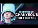 10 MINUTES OF EXO CHANYEOL'S SILLINESS