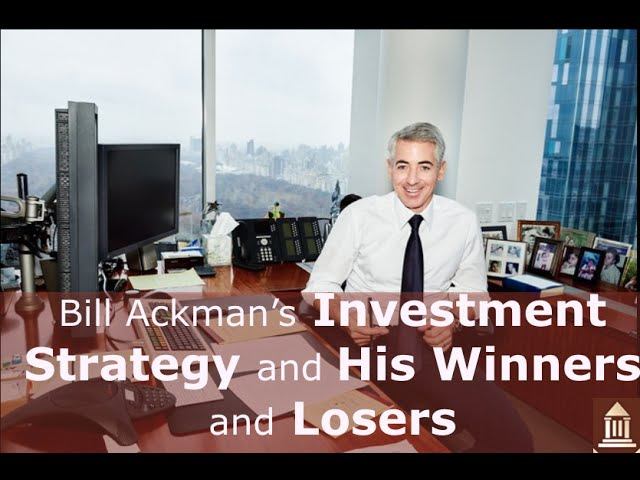 Bill Ackman's Investment Strategy and His Winners and Losers