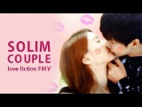 (FMV) SOLIM COUPLE Kisses - Love Fiction by Ulala Session