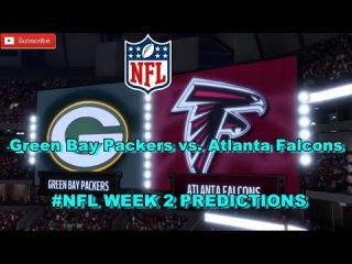 Green Bay Packers vs. Atlanta Falcons | #NFL WEEK 2 | Predictions Madden 18