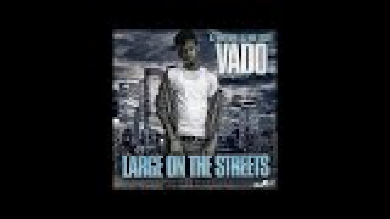 Vado- Large On The Streets [Instrumental] Sample